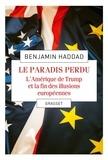 Le paradis perdu - L'Amérique de Trump et la fin des illusions européennes.