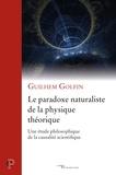 Le paradoxe naturaliste de la physique théorique - Une étude philosophique de la causalité scientifique.
