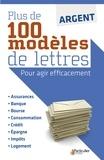 Le Particulier - Argent : plus de 100 modèles de lettres - Pour agir efficacement.