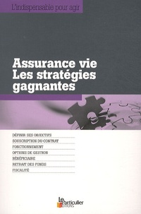 Le Particulier - Assurance vie : les stratégies gagnantes.