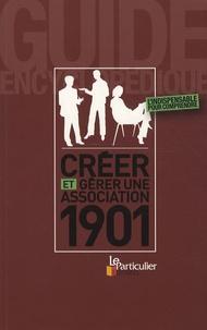 Le Particulier - Créer et gérer une association 1901 - Guide encyclopédique.