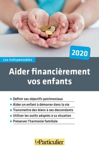 Le Particulier Editions - Aider financièrement vos enfants.