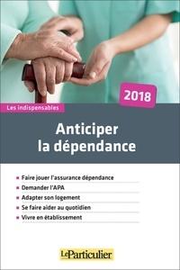 Le Particulier Editions - Anticiper la dépendance.
