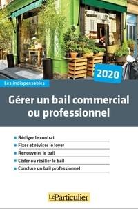 Le Particulier Editions - Gérer un bail commercial ou professionnel.