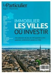 Le Particulier Editions - Immobilier, les villes où investir.