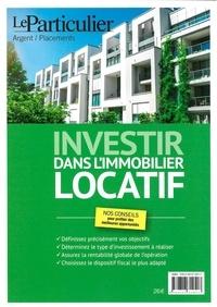 Le Particulier Editions - Investir dans l'immobilier locatif.