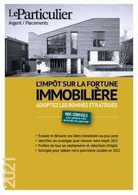 Le Particulier Editions - L'impôt sur la fortune immobilière.