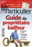 Le Particulier - Le Particulier mag N° 1059b, Mars 2011 : Guide du propriétaire bailleur.