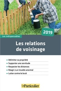 Le Particulier Editions - Les relations de voisinage.