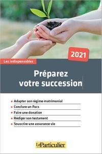 Le Particulier Editions - Préparez votre succession.