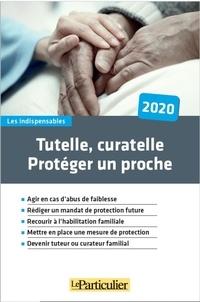 Le Particulier Editions - Tutelle, curatelle - Protéger un proche.