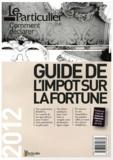 Le Particulier et Arnaud Saugeras - Guide de l'impôt sur la fortune.