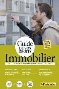 Le Particulier - Guide de vos droits Immobilier - Les clefs pour acheter ou louer en toute sécurité.