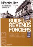 Le Particulier - Guide des revenus fonciers - Impôts 2013.