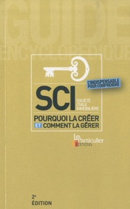 Le Particulier - SCI (Société Civile Immobilière) - Pourquoi la créer et comment la gérer.