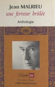 Le Passe-Mots et Jean-Noël Loubes - Jean Malrieu, une ferveur brûlée - Anthologie.