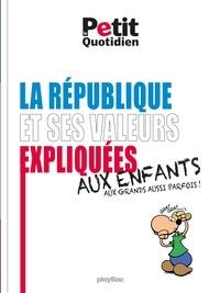 Le Petit Quotidien - Les valeurs de la République expliquées aux enfants.