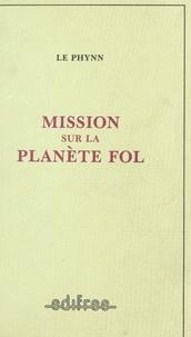 Le Phynn - Mission sur la Planète Fol.