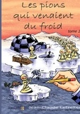 Jean-Claude Letzelter - Les pions qui venaient du froid - Tome 2.