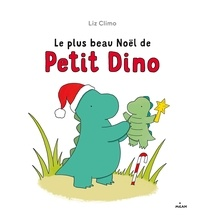 Liz Climo - Le plus beau Noël de Petit Dino.