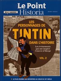 Le Point et  Historia - Les personnages de Tintin dans l'Histoire - Les événements qui ont inspiré l'oeuvre d'Hergé Volume 2.