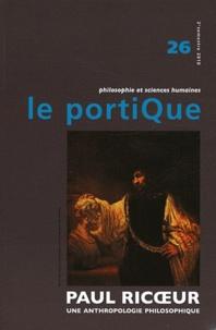 Rose Goetz - Le Portique N° 26, 2e semestre 2 : Paul Ricoeur - Une anthropologie philosophique.