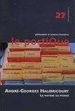 Jean-François Bert - Le Portique N° 27, 1er trimestre : André-Georges Haudricourt (1911-1996) : la matière du monde.