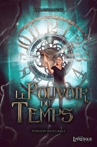 Violaine Janeau - Le Pouvoir du Temps, version intégrale.