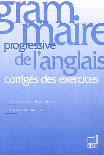 Le Prieult - Grammaire progressive de l'anglais - Corrigés des exercices.