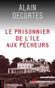 Alain Decortes - Le prisonnier de l'île aux pécheurs - polar.