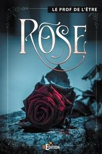 Le Prof de l'être - Rose.