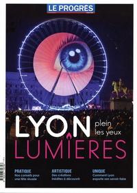 Marie Albessard et Bénédicte Georges - Le Progrès Hors-série : Lyon lumières - Plein les yeux.
