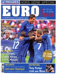 Pierre Fanneau - Le Progrès Hors-série spécial : Euro France du 10 juin au 10 juillet 2016.