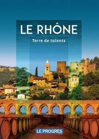 Le Progrès - Le Rhône, Terre de talents.