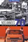 Le Progrès - Nos années 70.