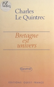 "Le Quintrec - ""Bretagne est univers""."