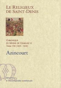 Chronique du règne de Charles VI (1380-1422) - Tome 8, 1415-1418, Azincourt.pdf