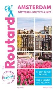 Le Routard - Amsterdam - Rotterdam, Delft et La Haye. Avec 1 Plan détachable.