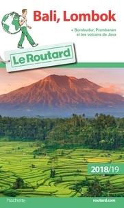 Le Routard - Bali, Lombok - Borodur, Prambanan et les volcans de Java.