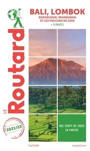 Le Routard - Bali, Lombok - Borobudur, Prabanan et les volcans de Java.