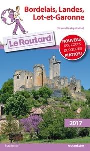 Le Routard - Bordelais, Landes, Lot et Garonne.