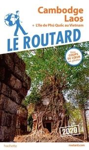 Le Routard - Cambodge, Laos - Plus l'île de Phu Quoc au Vietnam.