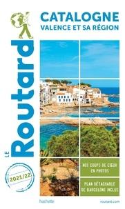 Le Routard - Catalogne, Valence et sa région.
