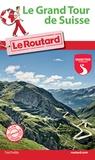 Le Routard - Grand Tour de Suisse.