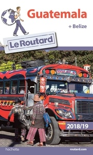 Le Routard - Guatemala + Belize.