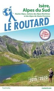 Le Routard - Isère, Alpes du Sud - Hautes-Alpes, stations des Alpes Maritimes et Alpes de Haute-Provence.