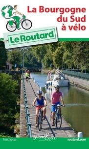 Le Routard - La Bourgogne du Sud à vélo.