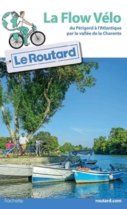 Le Routard - La Flow Vélo du Périgord à l'Atlantique par la vallée de la Charente.