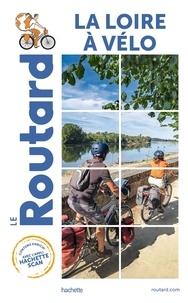 Le Routard - La Loire à vélo.
