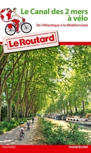 Le Routard - Le Canal des 2 mers à vélo.